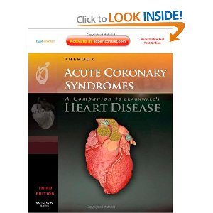 Acute Coronary Syndromes: A Companion to Braunwald's Heart Disease 2nd 2010